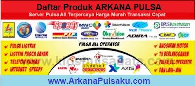 Daftar harga all produk server Arkana Pulsa, cek harga produk pulsa arkana pulsa, harga produk arkana pulsa, daftar harga produk pulsa elektrik, daftar harga produk pulsa terlaris, kode produk pulsa arkana pulsa, kode produk pulsa xl di arkana pulsa