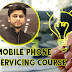 Mobile Phone Servicing Course Paid