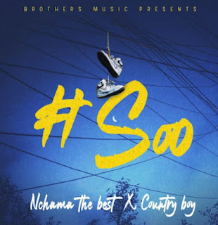 DOWNLOAD AUDIO | Nchama The Best Ft Country Boy _ Soo mp3