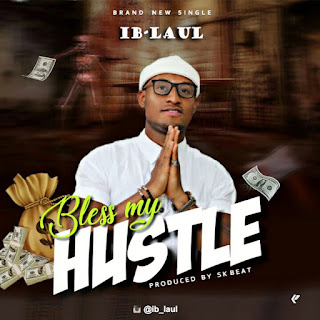 [Music] IB-Laul - Bless My Hustle