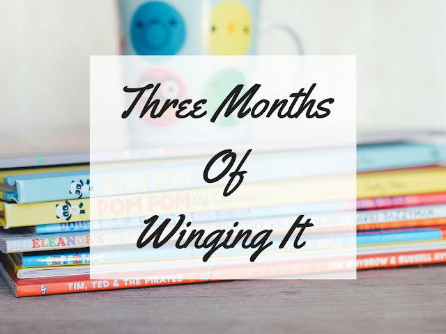 Three Months Of Winging It