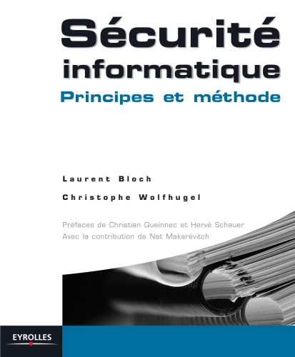 [PDF] Télécharger Livre Gratuit: Sécurité informatique : Principes et méthode à l'usage des DSI, RSSI et administrateurs