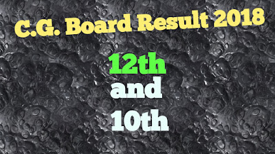 C.G.Board Result 12th and 10th 2018