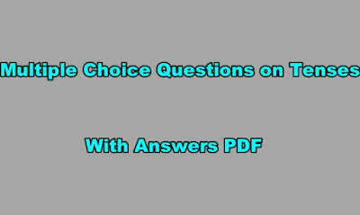 Multiple Choice Questions on Tenses With Answers PDF