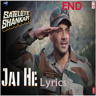 Jai He Lyrics Satellite Shankar [2019]