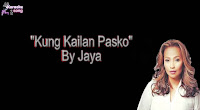 Kung Kailan Pasko By Jaya (Karaoke, Mp3, Minus One and Lyrics)