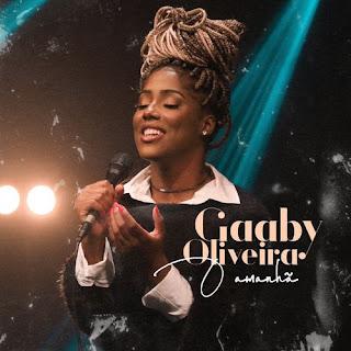 Baixar Música Gospel O Amanhã - Gaaby Oliveira Mp3