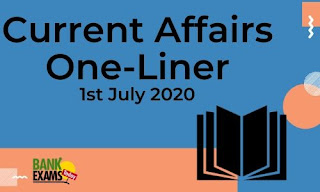 Current Affairs One-Liner: 1st July 2020