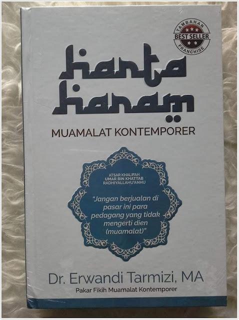 "buku ""Harta Haram – Muamalat Kontemporer"";Resensi Buku: Harta Haram – Muamalat Kontemporer"