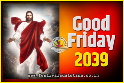 2039 Good Friday Festival Date and Time, 2039 Good Friday Calendar