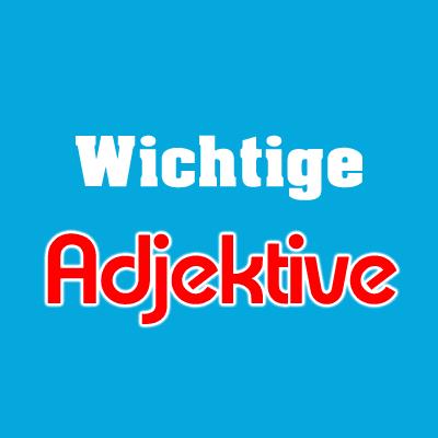Wichtige Adjektive