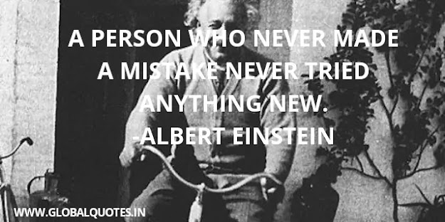 A people who never made a mistake never tried anything new.
