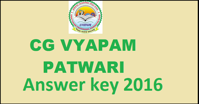 CG Vyapam Patwari Answer Key 2016 – Check@ www.cgvyapam.choice.gov.in