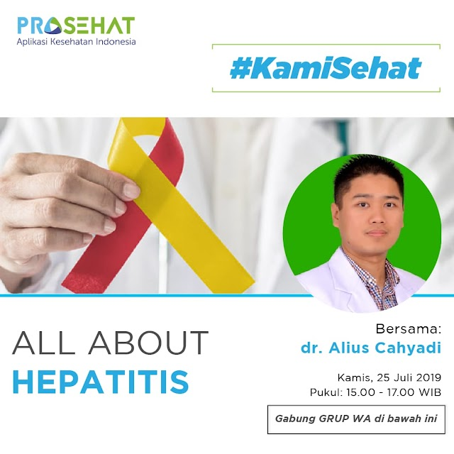 "Grup WA: Pembahasan ""All About Hepatitis"" Kamis, 25 Juli 2019 (15.00-17.00) by Prosehat"