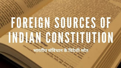 Foreign Sources Of Indian Constitution