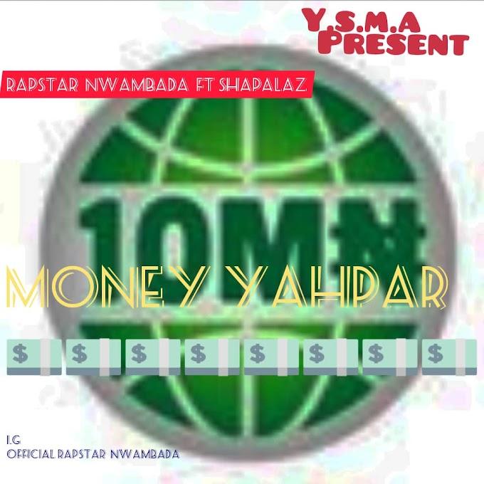 Download yahpar by Rapstar nwambada ft shapalaz