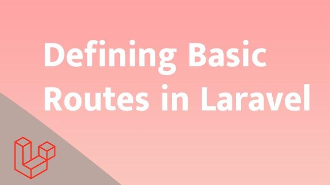 Defining Basic Routes in Laravel