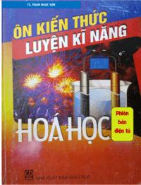Ôn Kiến Thức Luyện Kỹ Năng Hóa Học - Phạm Ngọc Sơn