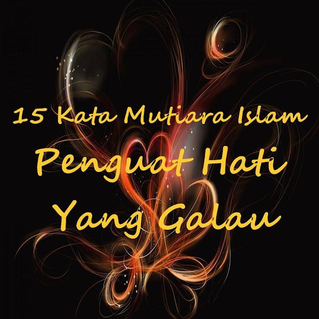 kata mutiara Islam penguat hati yang galau