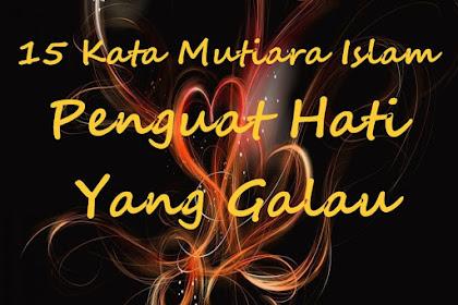 15 Kata Mutiara Islam Penguat Hati Yang Galau