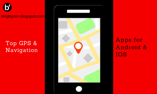Top GPS and Navigation Apps for Android