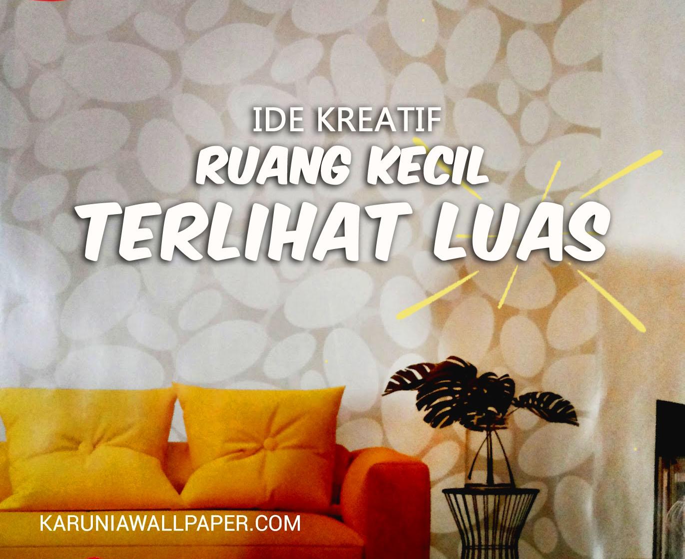 ide tips mengubah ruang kecil jadi besar luas dengan wallpaper dinding