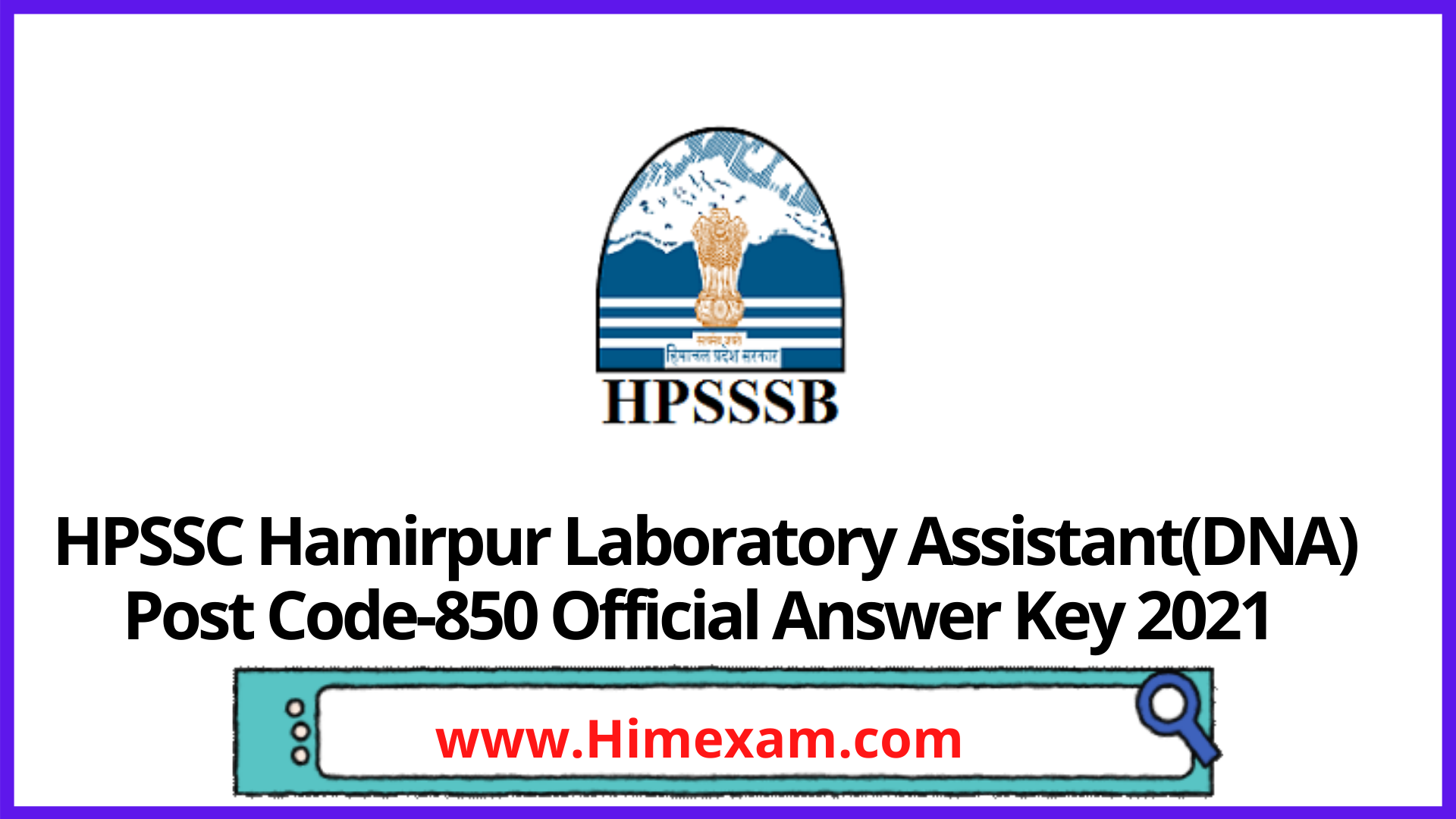 HPSSC Hamirpur Laboratory Assistant(DNA) Post Code-850 Official Answer Key 2021