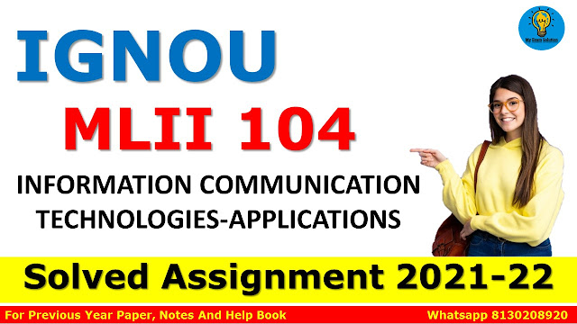MLII 104 INFORMATION COMMUNICATION TECHNOLOGIES-APPLICATIONS Solved Assignment 2021-22