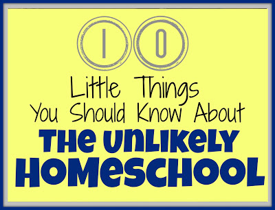 10 Little Things You Should Know About the Unlikely Homeschool