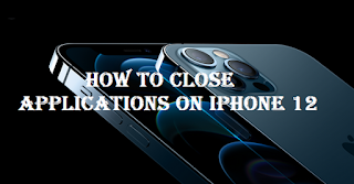 How to close applications on iPhone 12 and iPhone 12Pro
