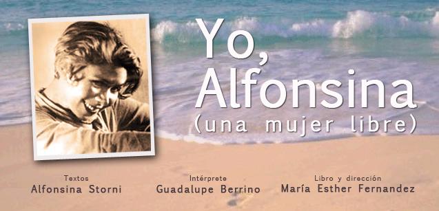 """Continúan con éxito las funciones de """"Yo, Alfonsina (una mujer libre)"""" en el Teatro La Comedia - Segunda temporada"""