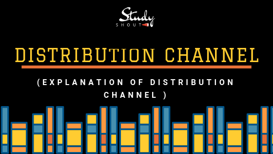 Distribution Channel in Marketing, Channel of Distribution - StudyShout, Supply Chain Management