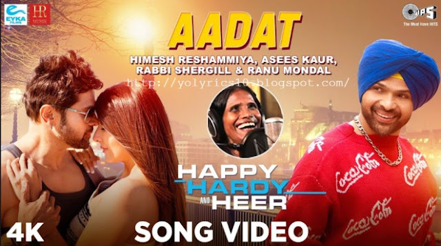 Aadat Lyrics - Happy Hardy And Heer | YoLyrics