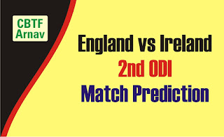Today match prediction ball by ball International ODI England vs Ireland 2nd 100% sure Tips✓Who will win Eng vs Ire Match astrology