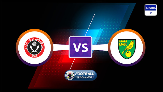 Sheffield United vs Norwich City – Highlights