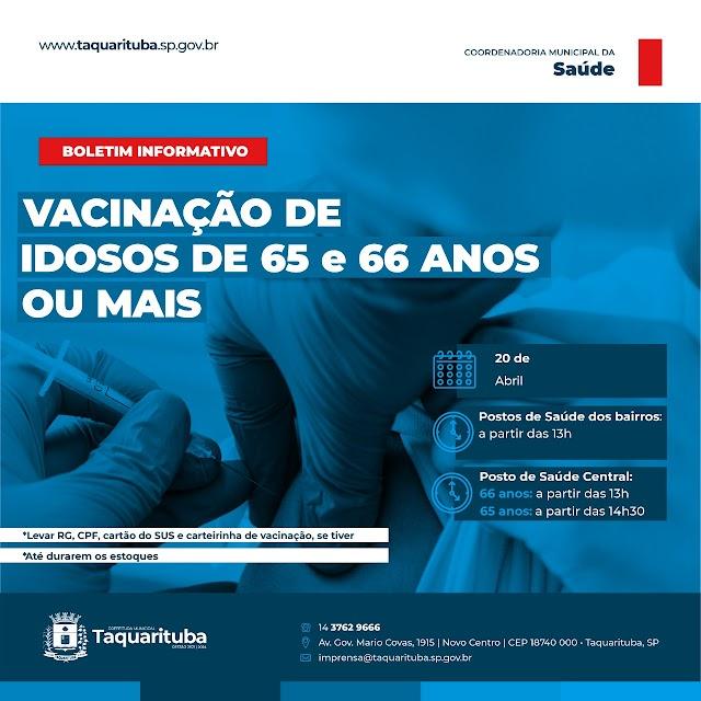 TAQUARITUBA inicia a etapa de vacinação em idosos de 𝟔𝟓 𝐞 𝟔𝟔 anos ou mais  (20/04)