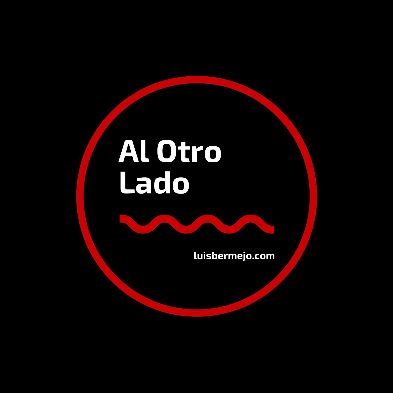 Al Otro Lado con Luis Bermejo | https://www.luisbermejo.com