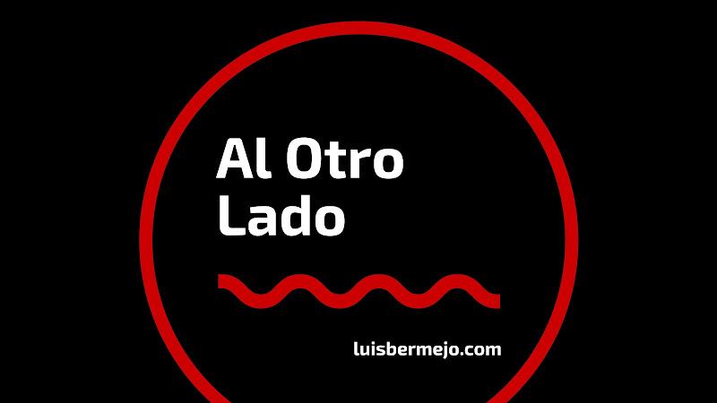 T01xE01: AL OTRO LADO con Luis Bermejo
