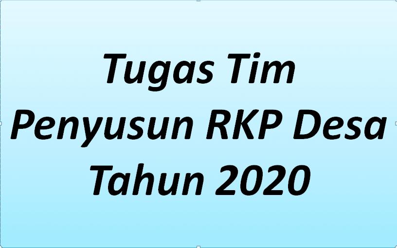 simak penjelasan lengkapnya berikut ini Tugas Tim Penyusun RKP Desa Terbaru