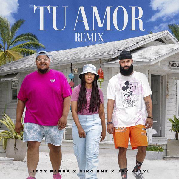 Lizzy Parra – Tu Amor (Remix) (Feat.Niko Eme,Jay Kaly) (Single) 2021 (Exclusivo WC)