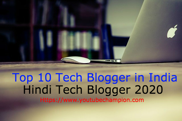 Top 10 Tech Blogger in India | Hindi Tech Blogger 2020