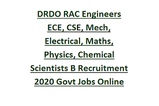 DRDO RAC Engineers ECE, CSE, Mech, Electrical, Maths, Physics, Chemical Scientists B Recruitment 2020 Govt Jobs Online