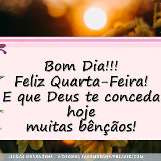 Quarta Feira, Linda Mensagem Imagens de Bom Dia Feliz Quarta Feira para WhatsApp.