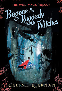 The Wild Magic Trilogy: Begone the Raggedy Witches