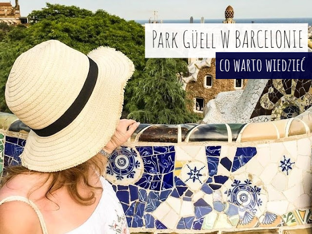 Park Guell - czy warto? | Barcelona