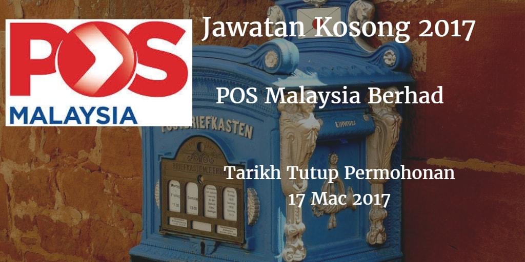 Jawatan Kosong Pos Malaysia Berhad 17 Mac 2017