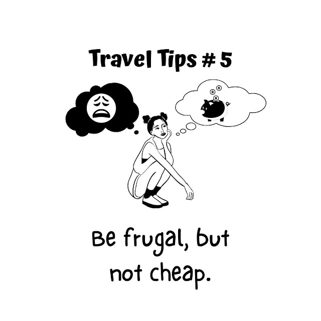 Travel Tip #5: Be frugal, but not cheap