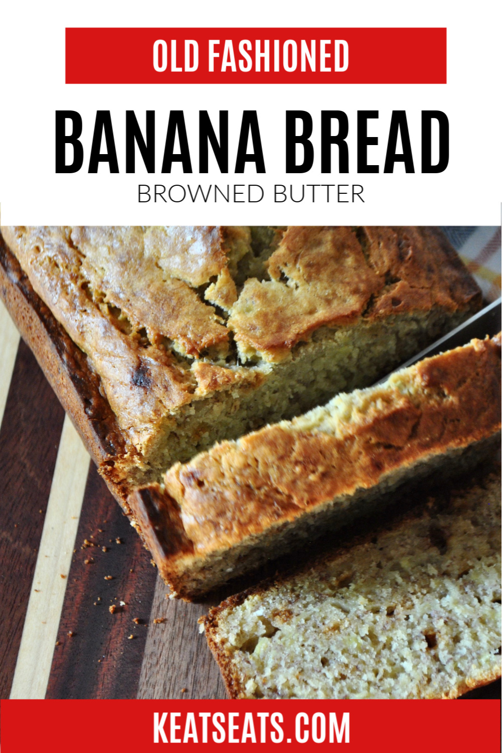 Best ever, brown buttered, old fashioned one bowl banana bread