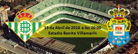 Previa Real Betis - UD Las Palmas 19 de Abril 2016 a las 20:00H