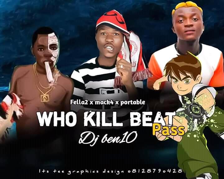 MIXTAPE] Dj Ben10 mixtape fela2 vs portable & Mack4 - Who kill  The